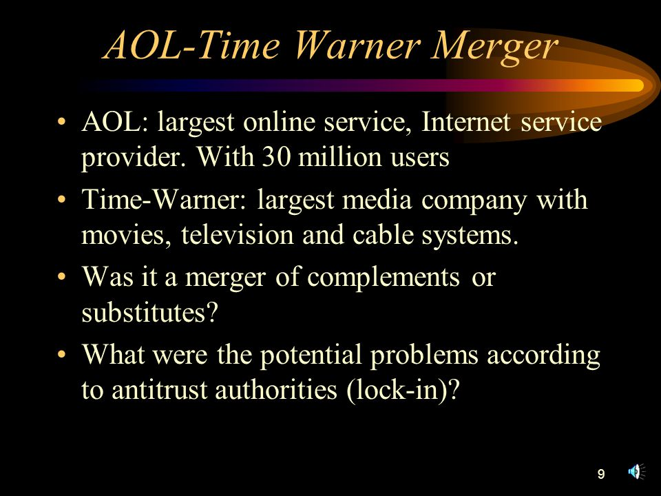 9 AOL-Time Warner Merger AOL: largest online service, Internet service provider.