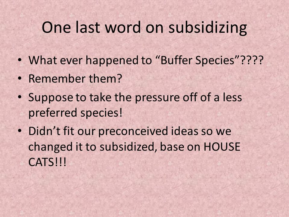 One last word on subsidizing What ever happened to Buffer Species .
