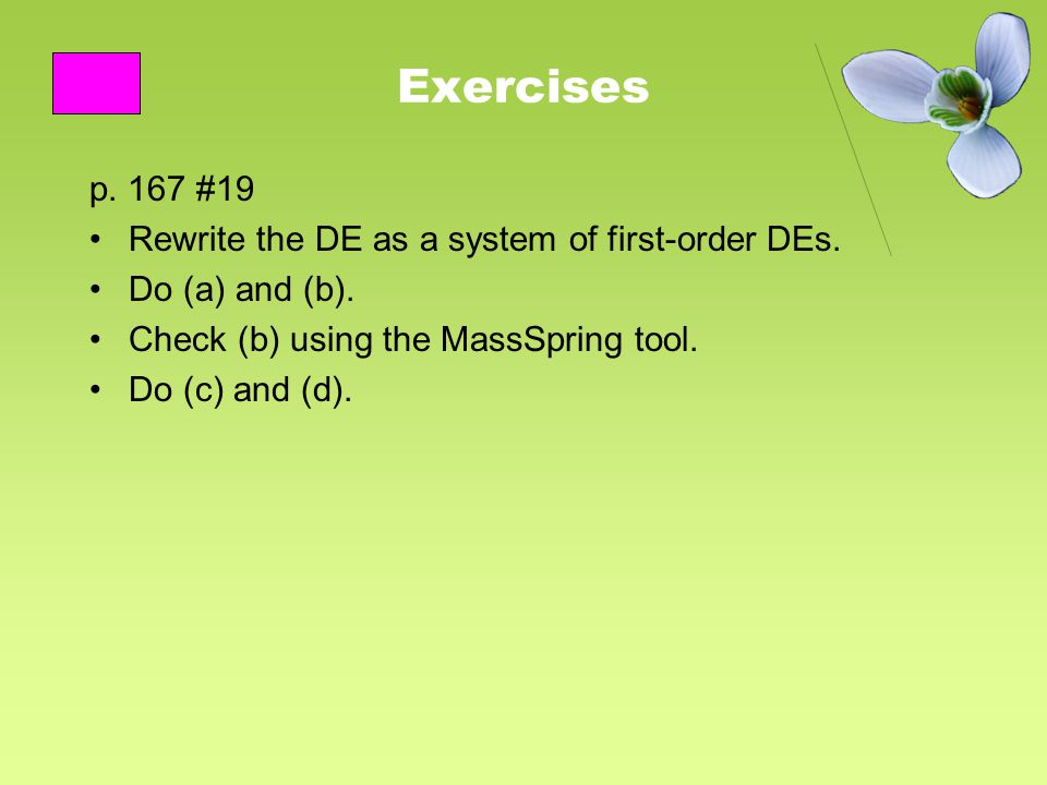 Exercises p. 167 #19 Rewrite the DE as a system of first-order DEs.