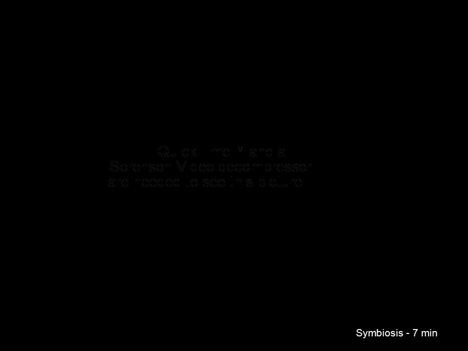 Symbiosis - 7 min