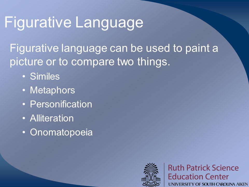Figurative Language Figurative language can be used to paint a picture or to compare two things.