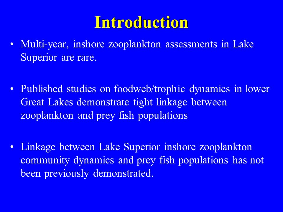 Objectives Assess long-term trends in Lake Superior inshore zooplankton communities.