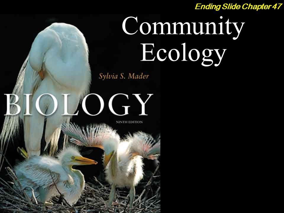 Community Ecology Ending Slide Chapter 47