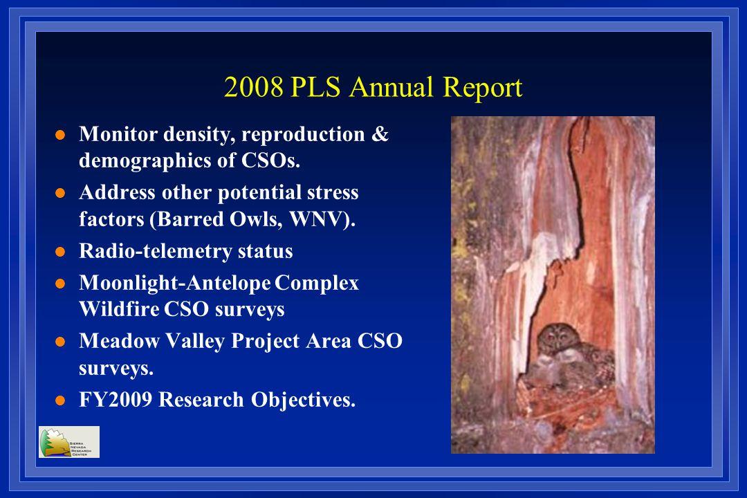 2008 PLS Annual Report l Monitor density, reproduction & demographics of CSOs.