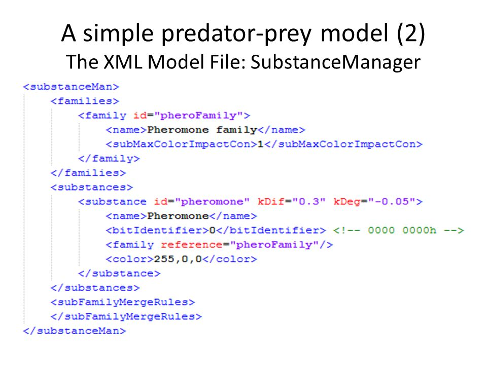 A simple predator-prey model (2) The XML Model File: SubstanceManager