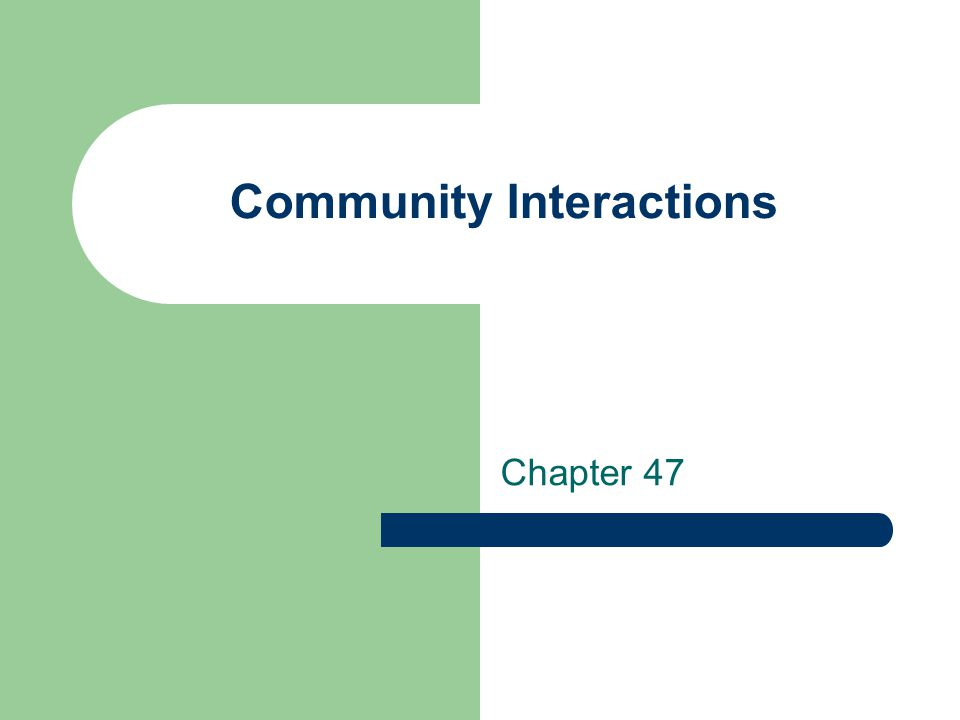 Community Interactions Chapter 47