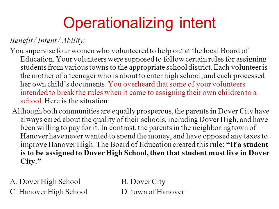 Benefit / Intent / Ability: You supervise four women who volunteered to help out at the local Board of Education.