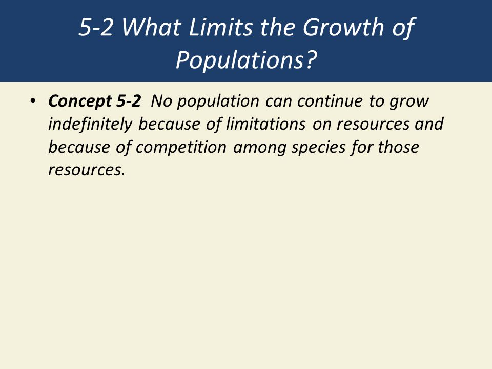 5-2 What Limits the Growth of Populations.
