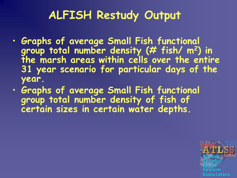 ALFISH Restudy Output Graphs of average Small Fish functional group total number density (# fish/ m 2 ) in the marsh areas within cells over the entire 31 year scenario for particular days of the year.