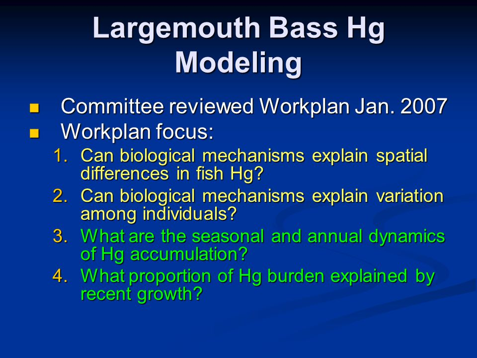 Largemouth Bass Hg Modeling Committee reviewed Workplan Jan.