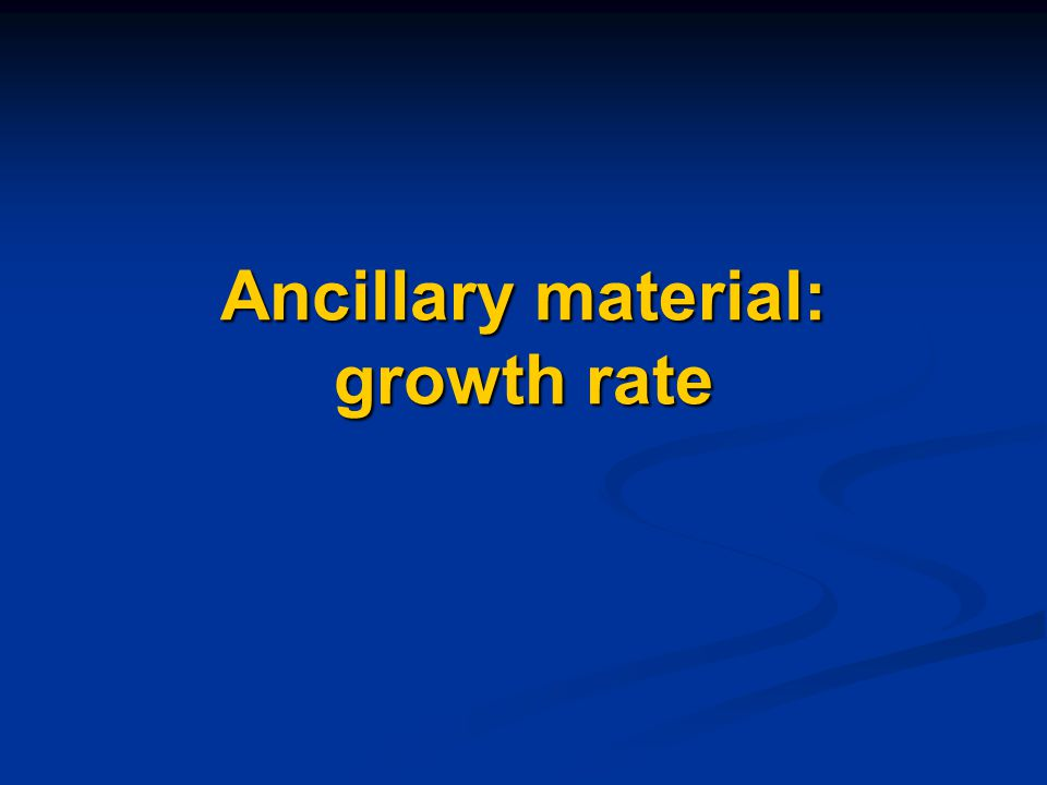 Ancillary material: growth rate