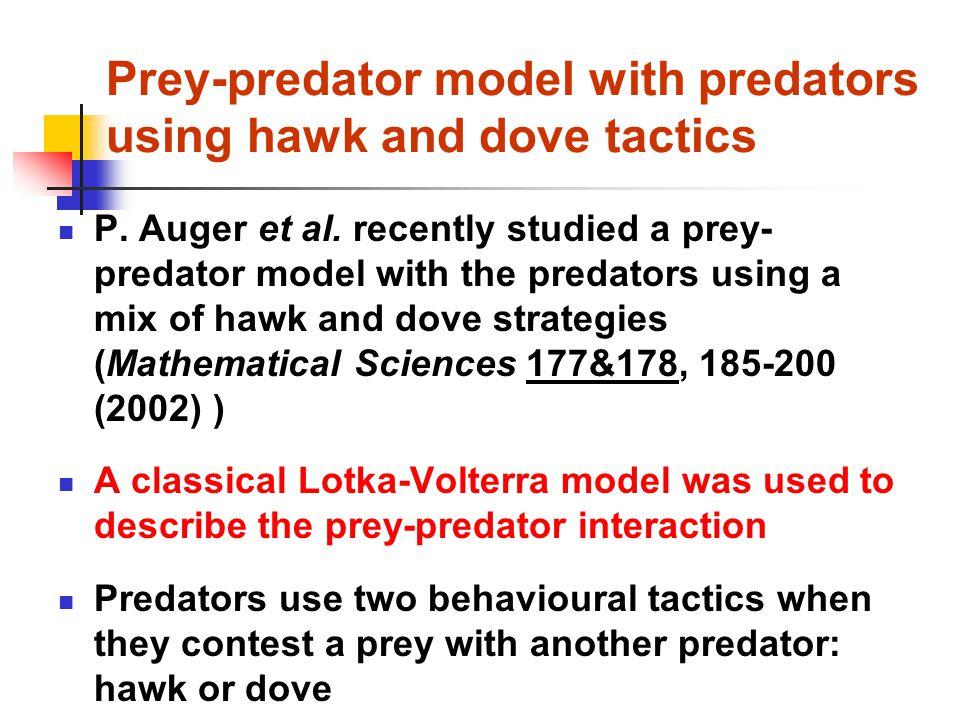 Prey-predator model with predators using hawk and dove tactics P.
