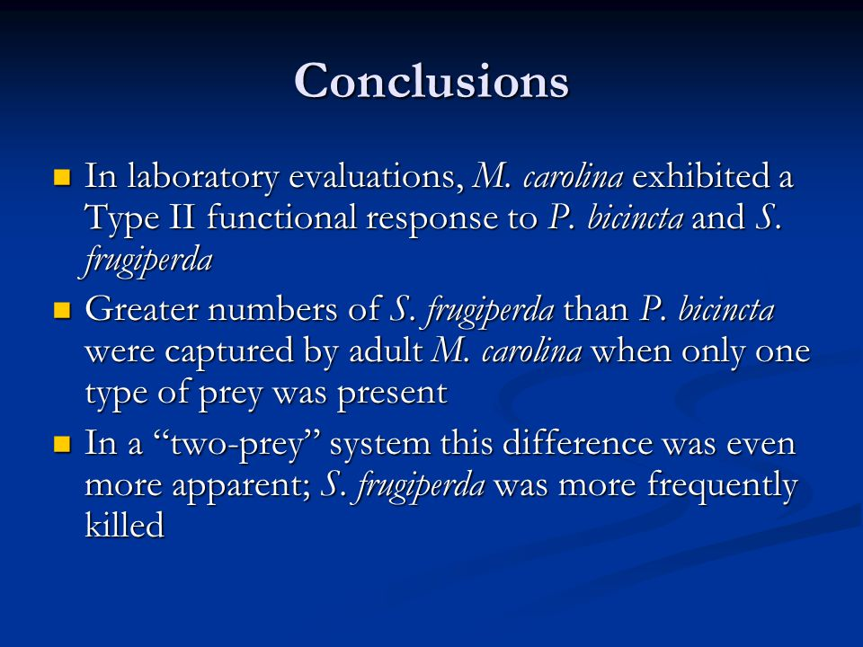 Conclusions In laboratory evaluations, M. carolina exhibited a Type II functional response to P.
