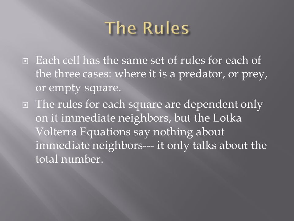  Each cell has the same set of rules for each of the three cases: where it is a predator, or prey, or empty square.