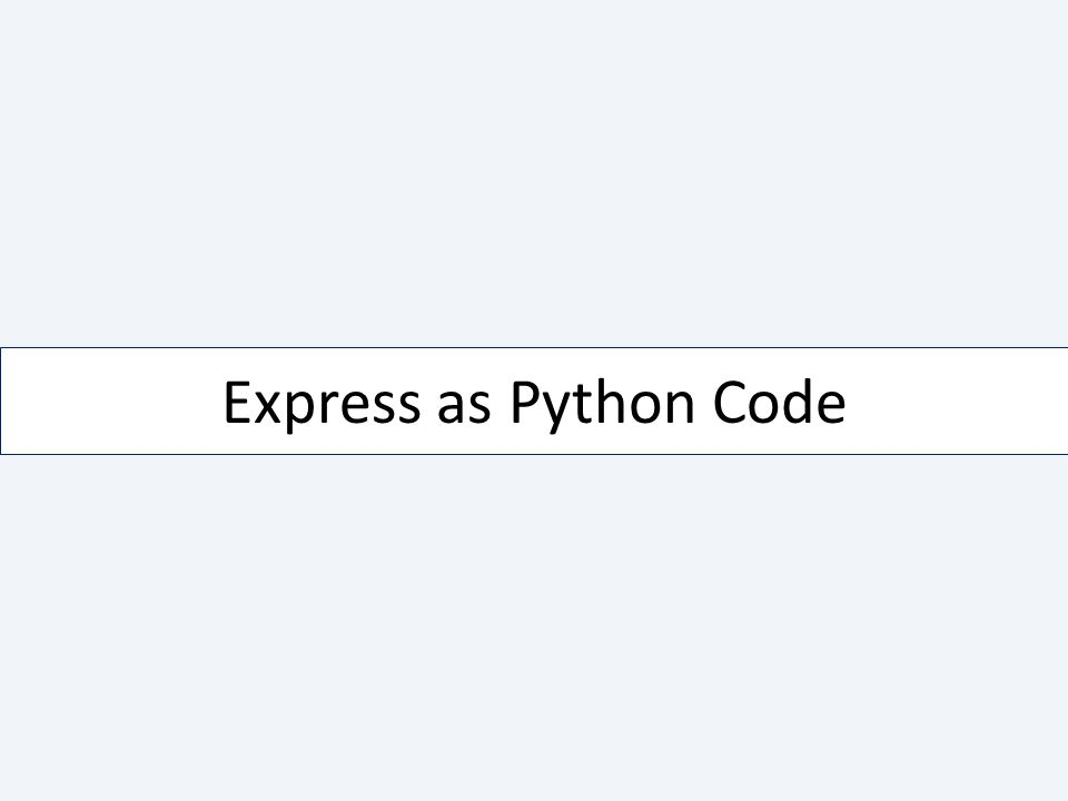 Express as Python Code