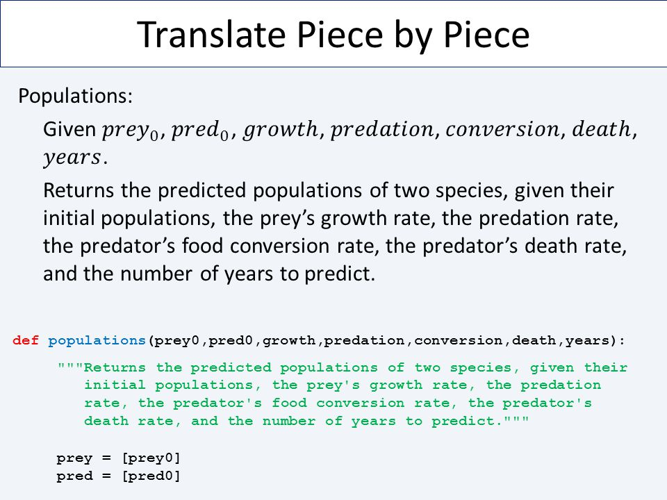 Translate Piece by Piece def populations(prey0,pred0,growth,predation,conversion,death,years):