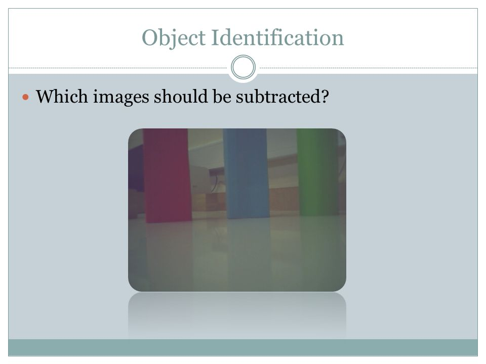 Object Identification Which images should be subtracted?