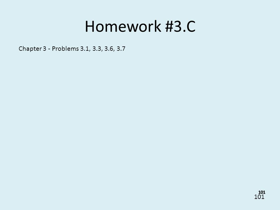 101 Homework #3.C Chapter 3 - Problems 3.1, 3.3, 3.6, 3.7