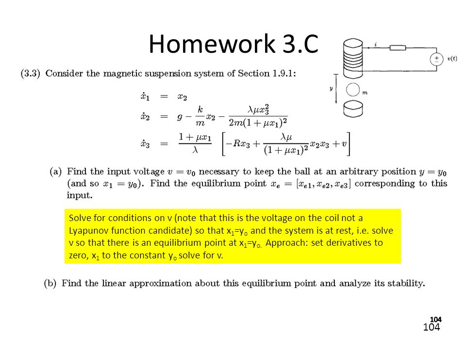 104 Homework 3.C Solve for conditions on v (note that this is the voltage on the coil not a Lyapunov function candidate) so that x 1 =y o and the syst