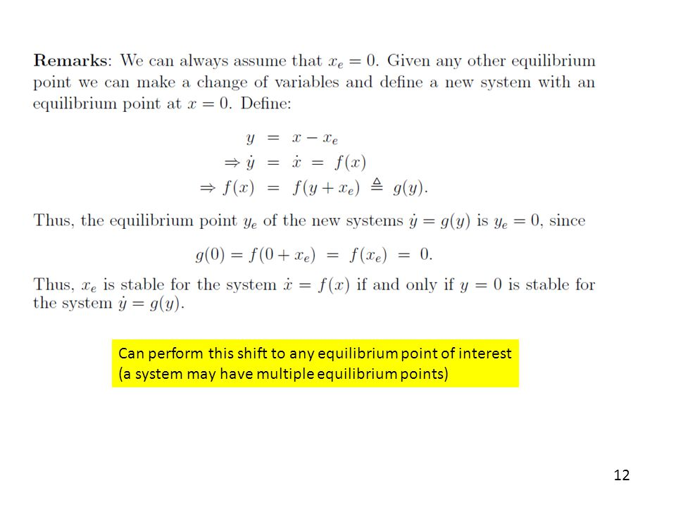 12 Can perform this shift to any equilibrium point of interest (a system may have multiple equilibrium points)