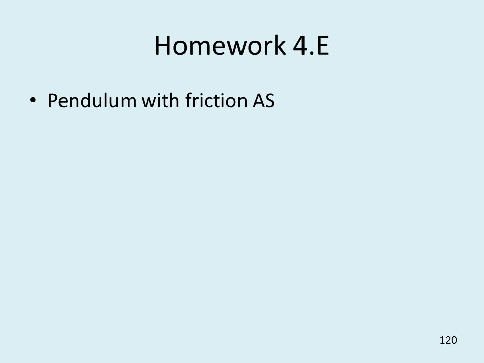 120 Homework 4.E Pendulum with friction AS