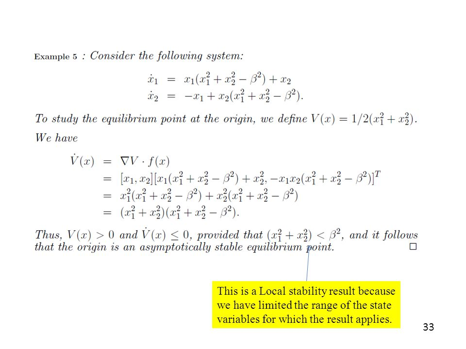 33 This is a Local stability result because we have limited the range of the state variables for which the result applies.