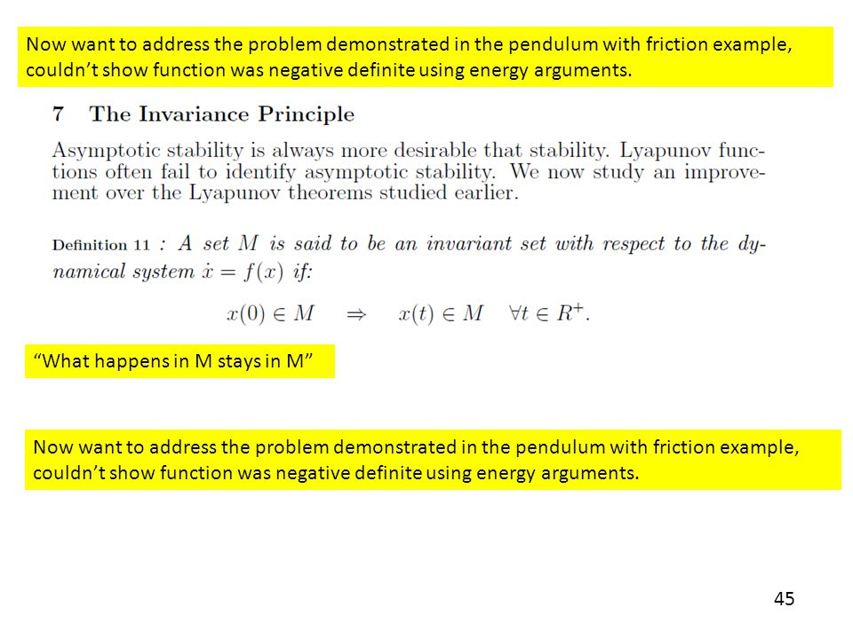 45 Now want to address the problem demonstrated in the pendulum with friction example, couldn't show function was negative definite using energy argum