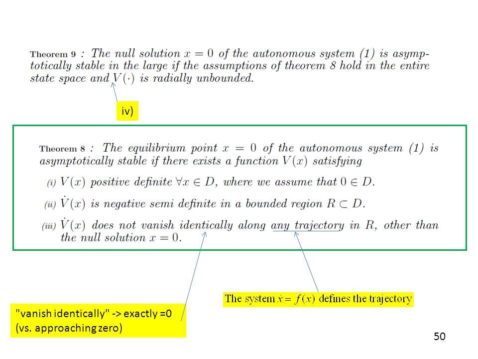 50 vanish identically -> exactly =0 (vs. approaching zero) iv)