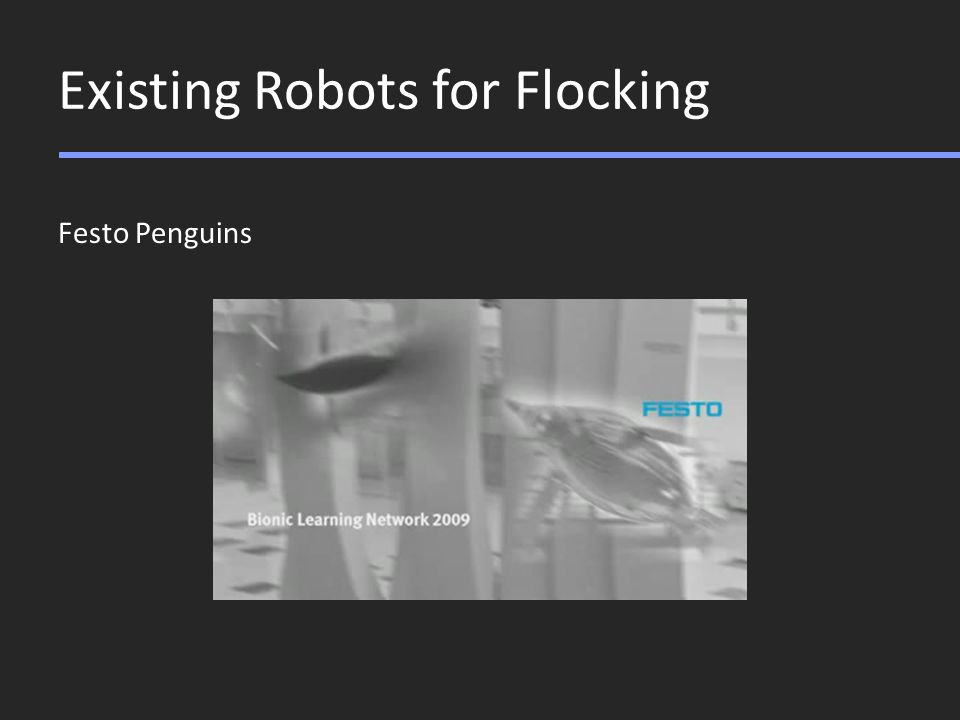 Existing Robots for Flocking Festo Penguins