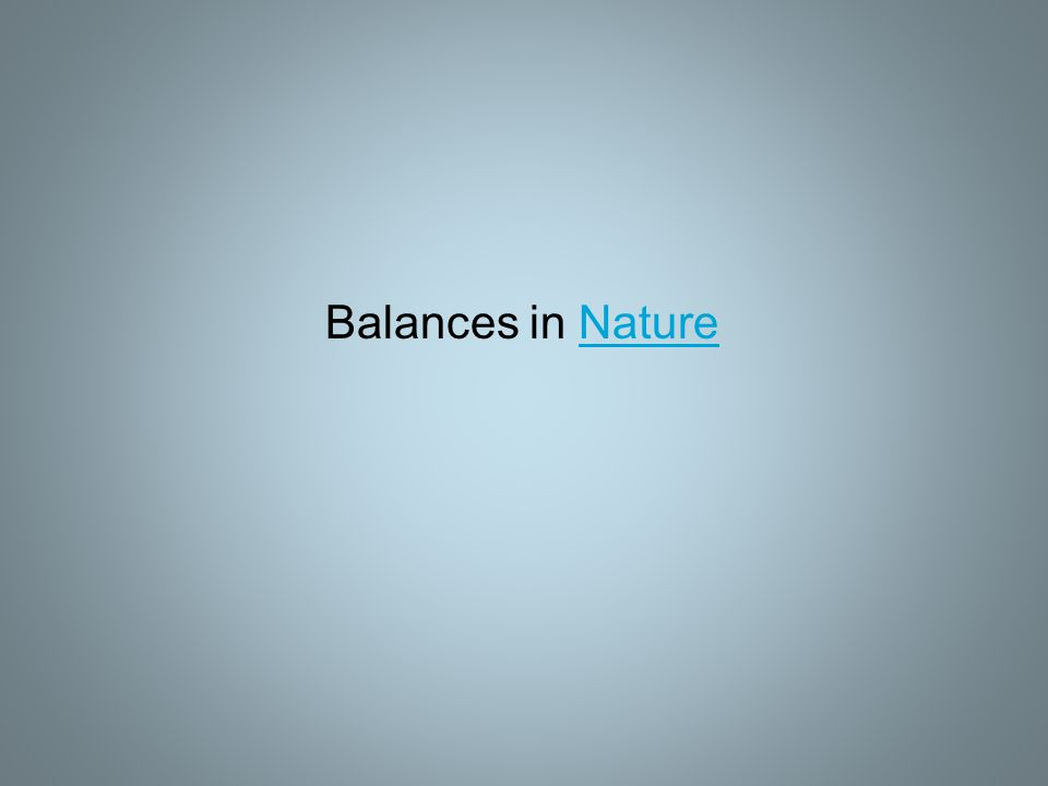 Balances in NatureNature