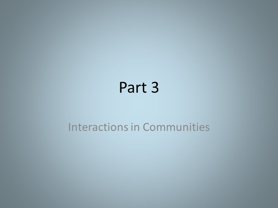 Part 3 Interactions in Communities