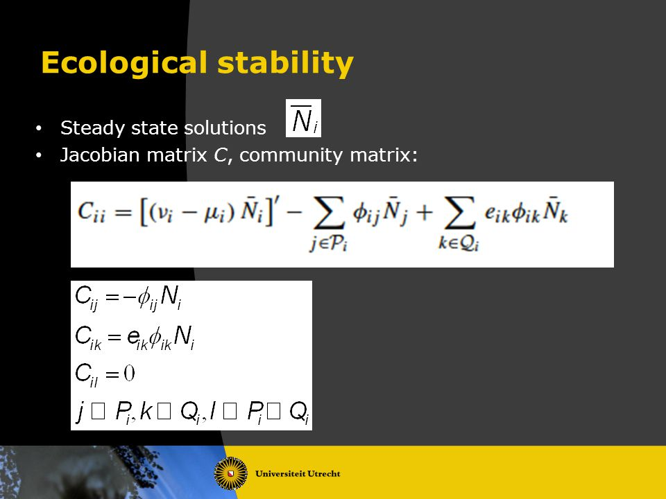 Ecological stability Steady state solutions Jacobian matrix C, community matrix: