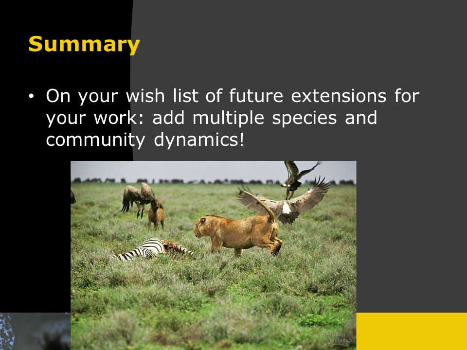 Summary On your wish list of future extensions for your work: add multiple species and community dynamics!