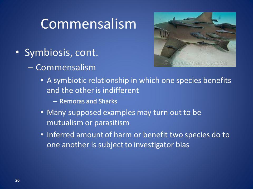 26 Commensalism Symbiosis, cont.