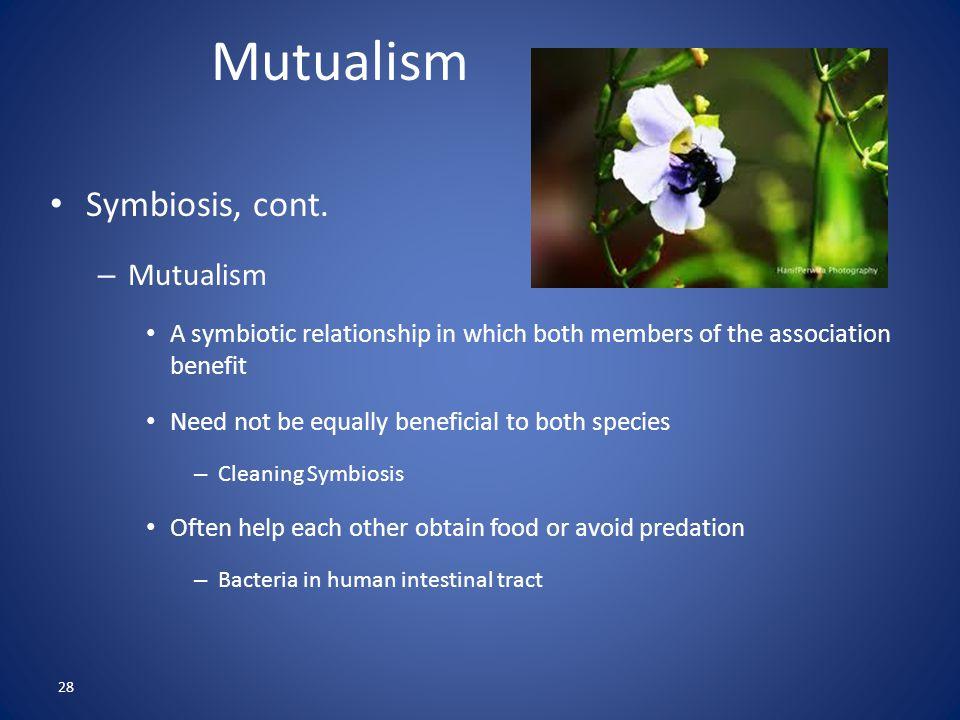 28 Mutualism Symbiosis, cont.
