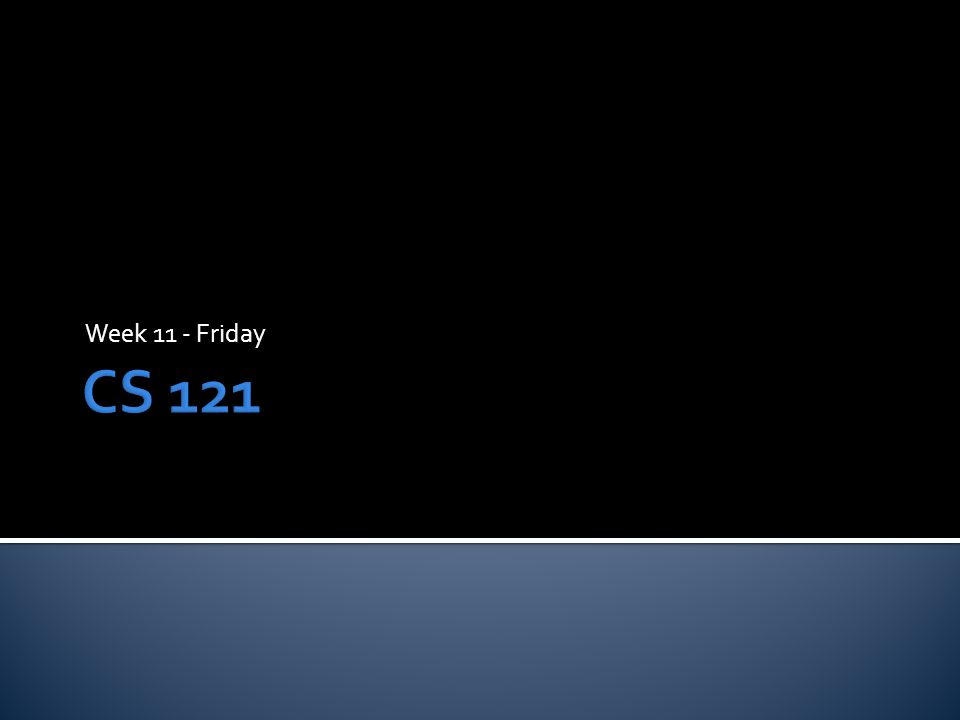 Week 11 - Friday