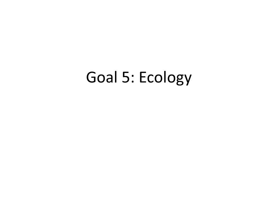 Goal 5: Ecology