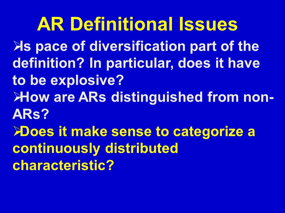 AR Definitional Issues  Is pace of diversification part of the definition.