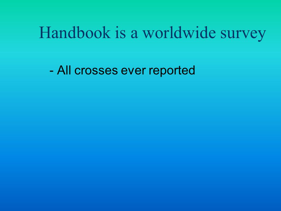 - All crosses ever reported - Captive and natural Handbook is a worldwide survey