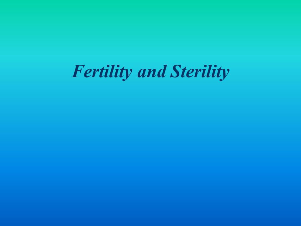 Fertility and Sterility