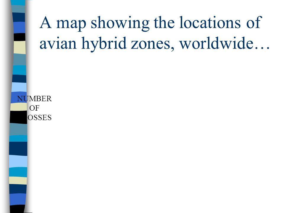 A map showing the locations of avian hybrid zones, worldwide… NUMBER OF CROSSES