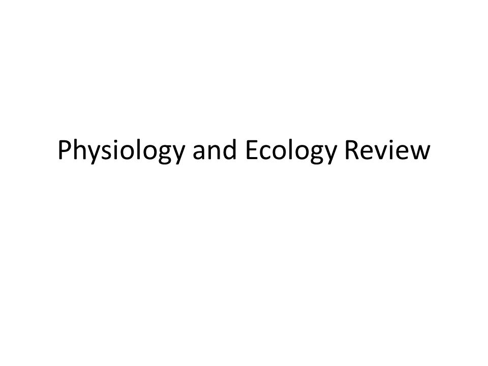 Physiology and Ecology Review