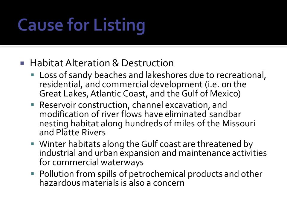  Habitat Alteration & Destruction  Loss of sandy beaches and lakeshores due to recreational, residential, and commercial development (i.e.