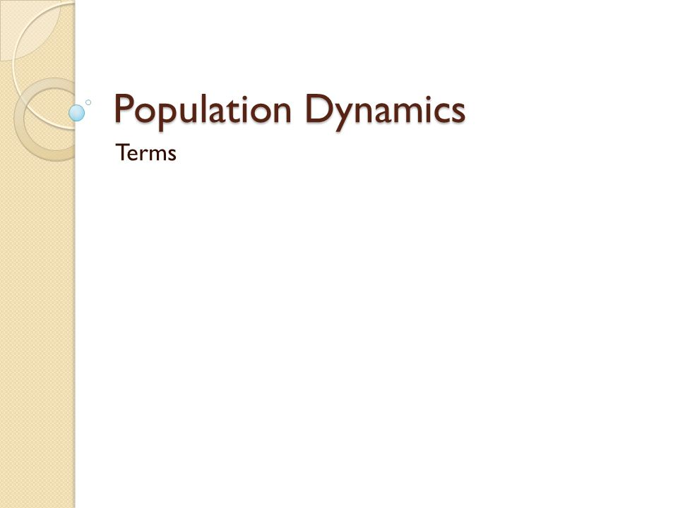 Population Dynamics Terms