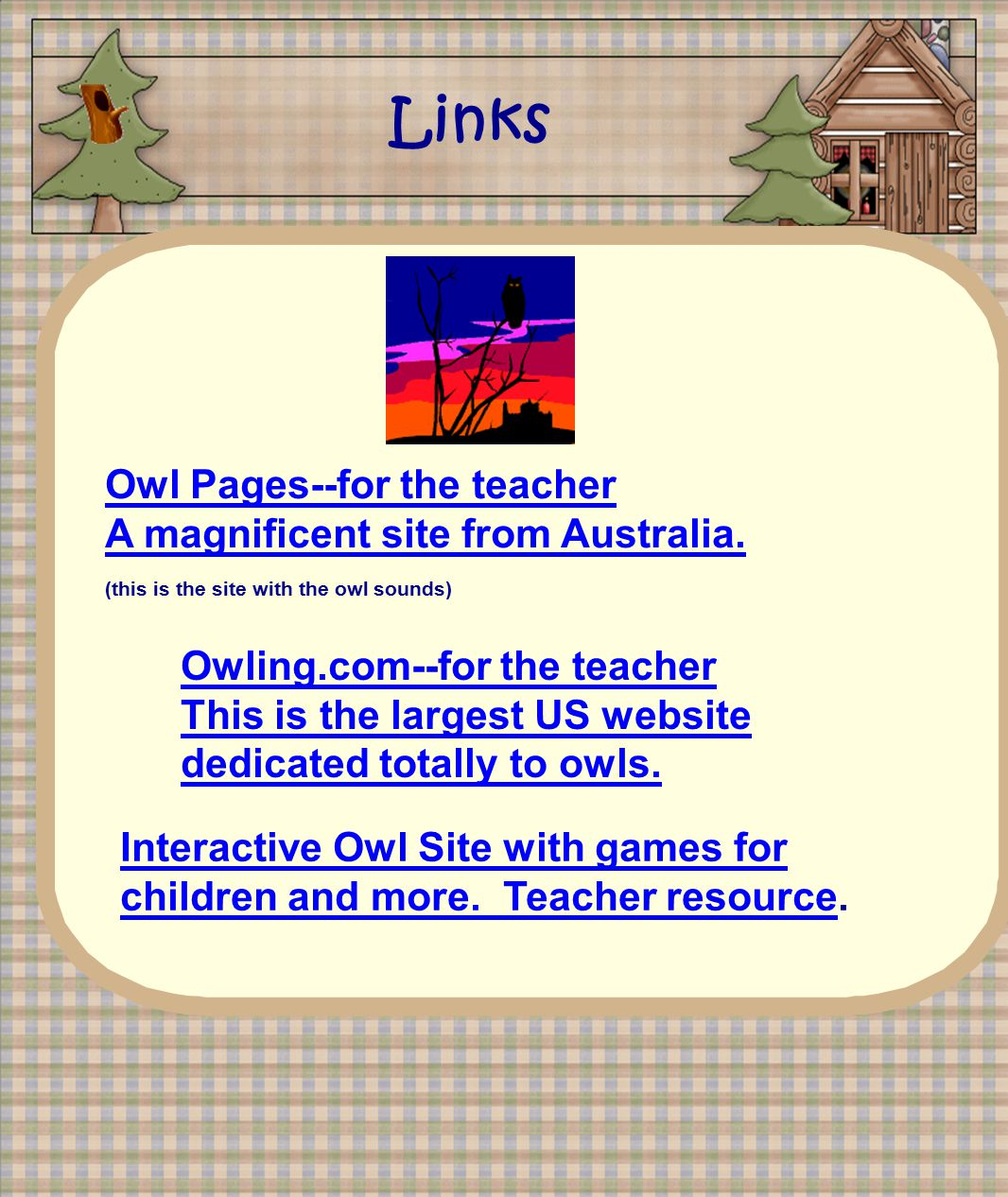 Owl Pages--for the teacher A magnificent site from Australia.