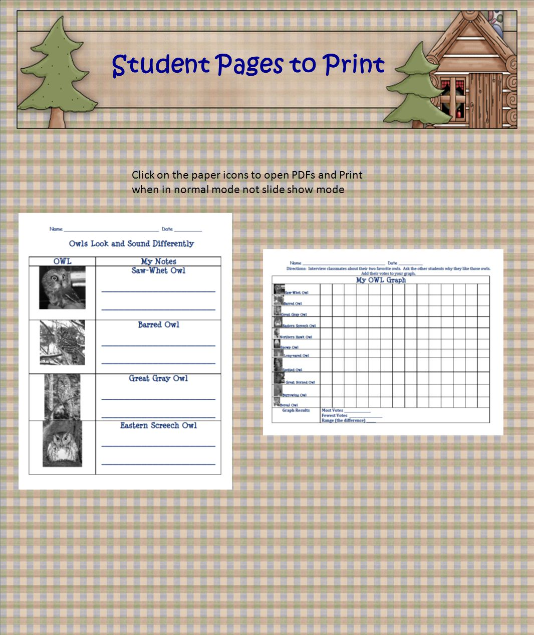 Student Pages to Print Click on the paper icons to open PDFs and Print when in normal mode not slide show mode