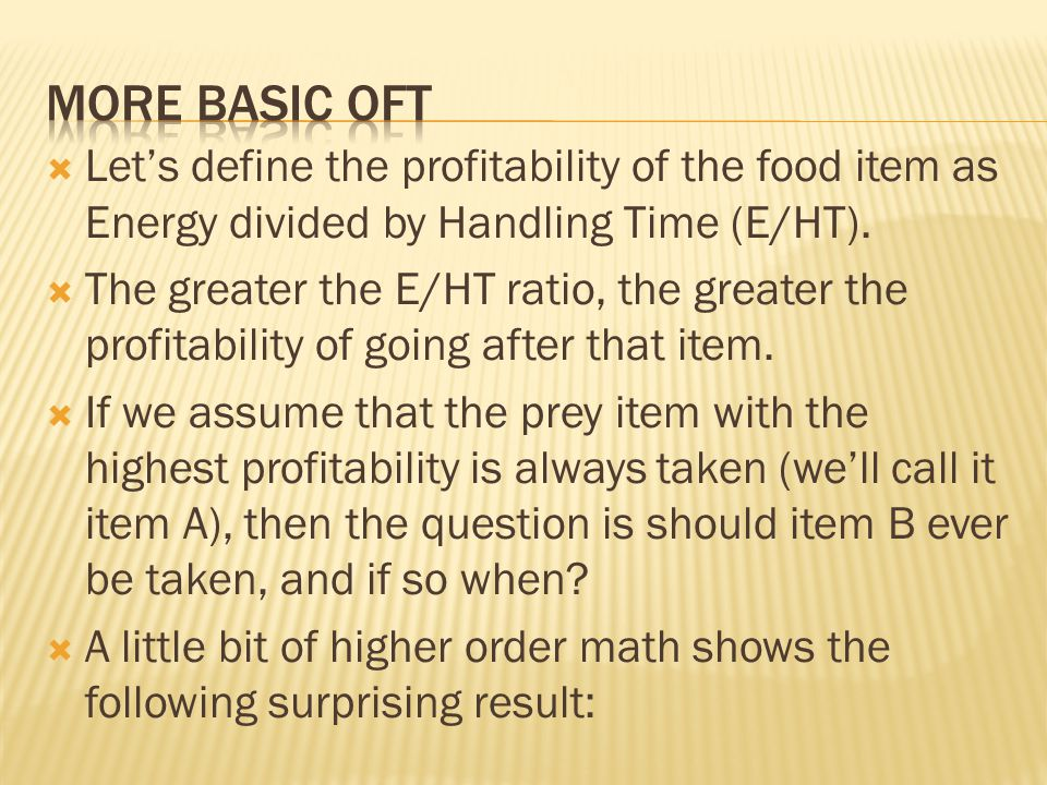  Let's define the profitability of the food item as Energy divided by Handling Time (E/HT).