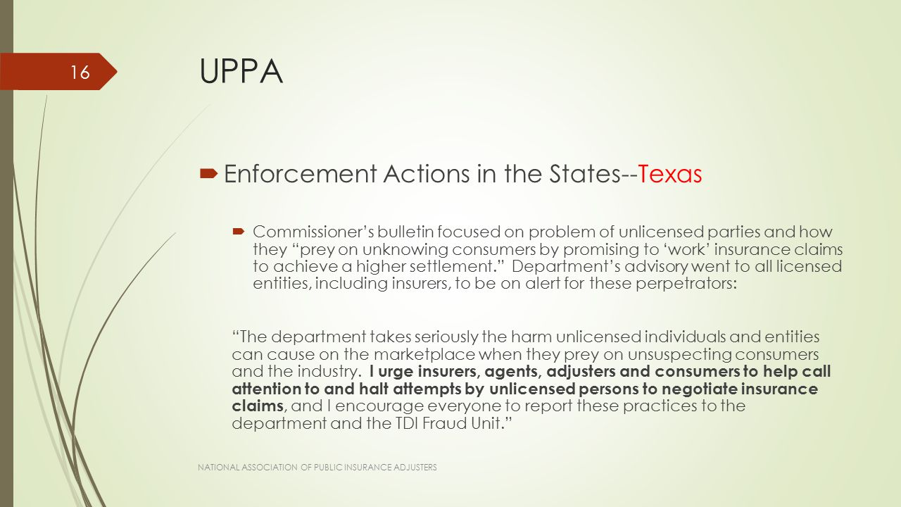 "UPPA  Enforcement Actions in the States--Texas  Commissioner's bulletin focused on problem of unlicensed parties and how they ""prey on unknowing con"
