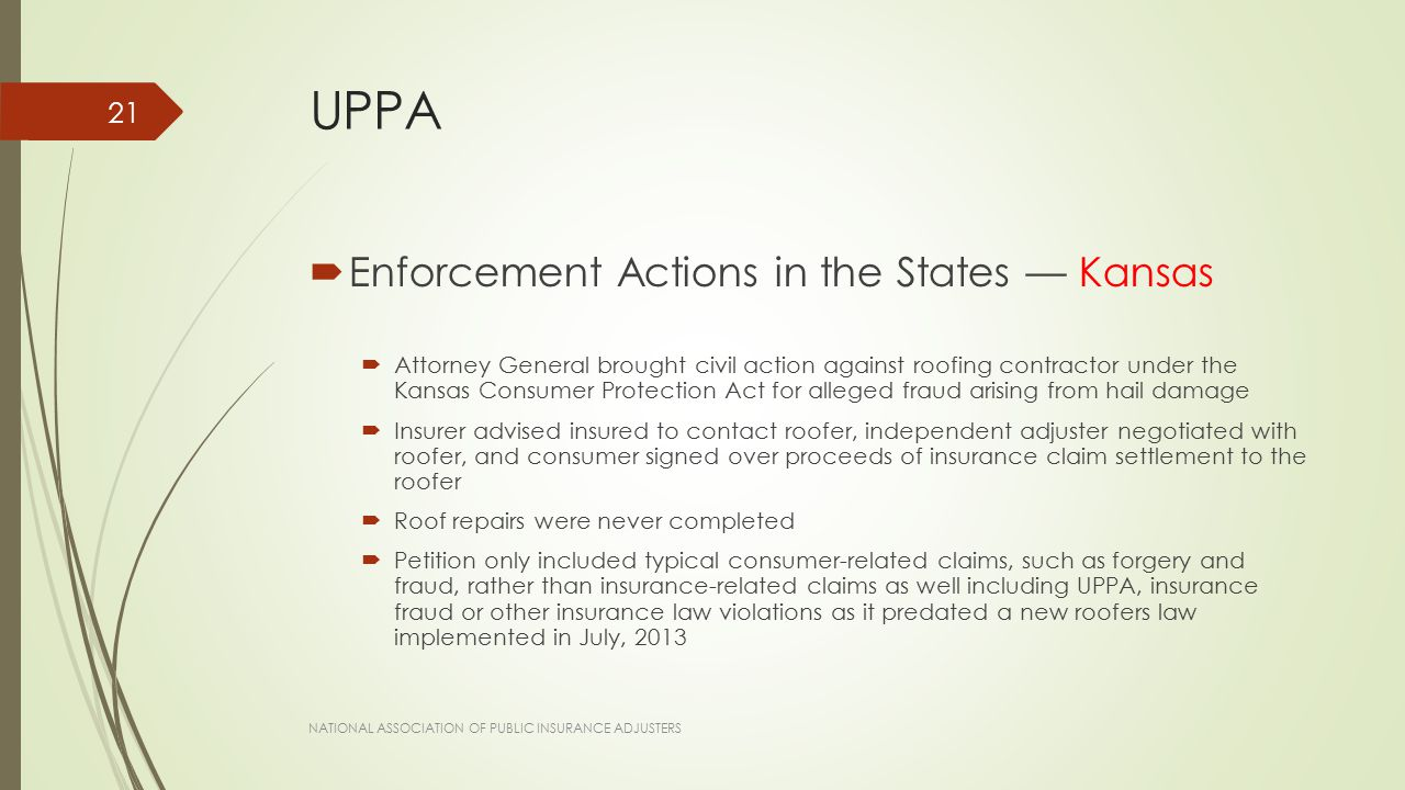 UPPA  Enforcement Actions in the States — Kansas  Attorney General brought civil action against roofing contractor under the Kansas Consumer Protect