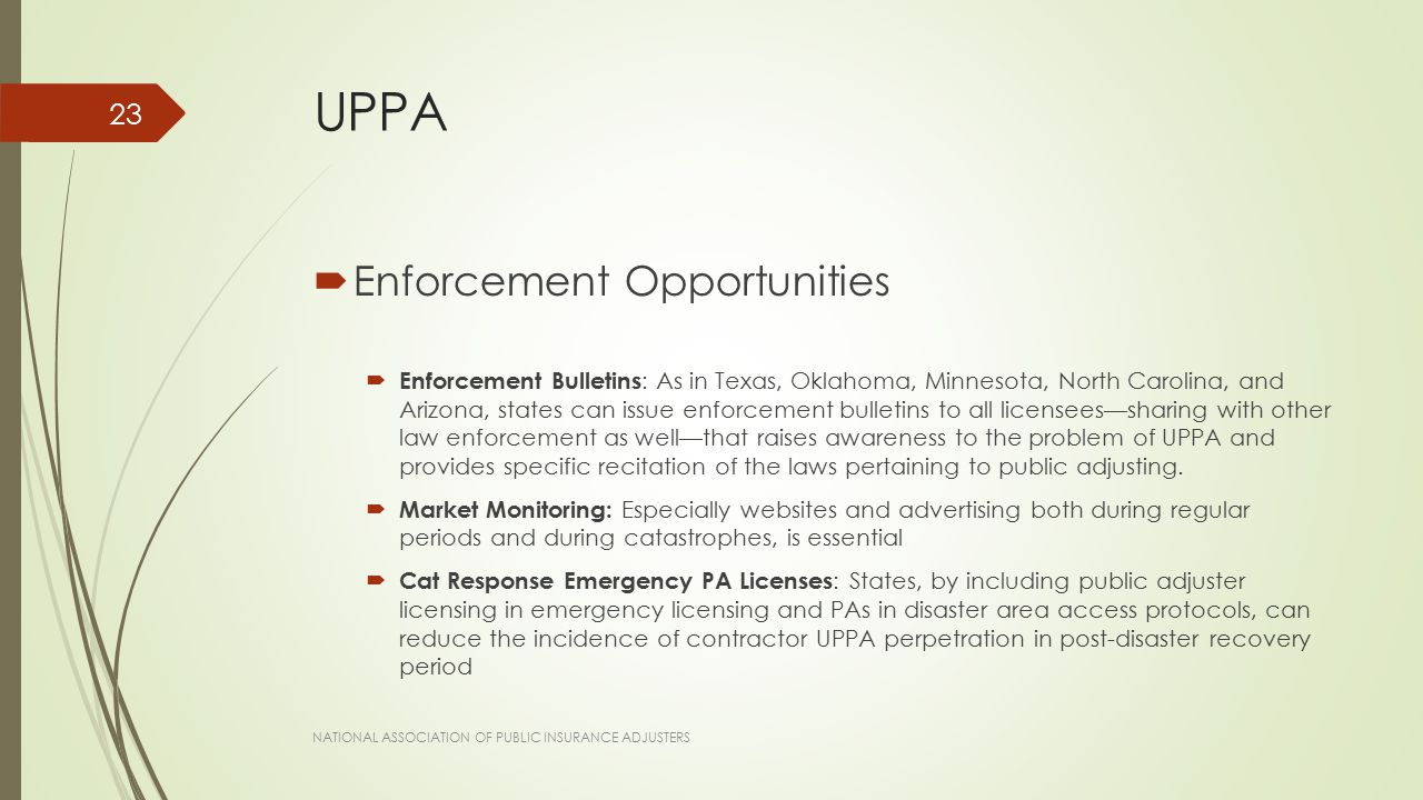 UPPA  Enforcement Opportunities  Enforcement Bulletins : As in Texas, Oklahoma, Minnesota, North Carolina, and Arizona, states can issue enforcement